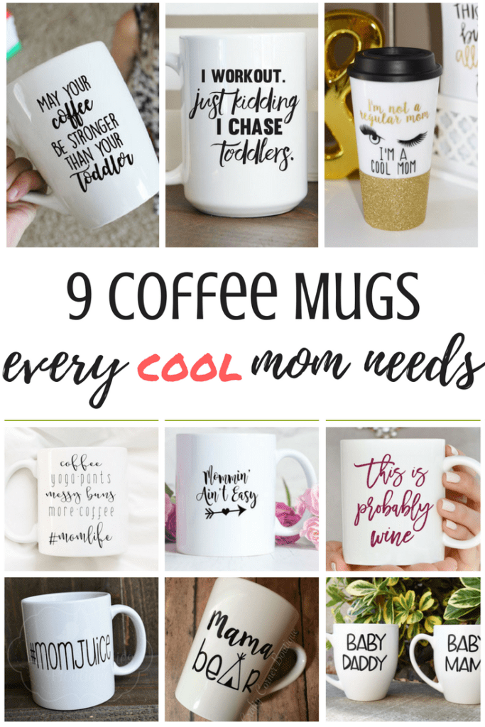 9 coffee mugs every mom needs! Great birthday, mothers day and christmas gifts!