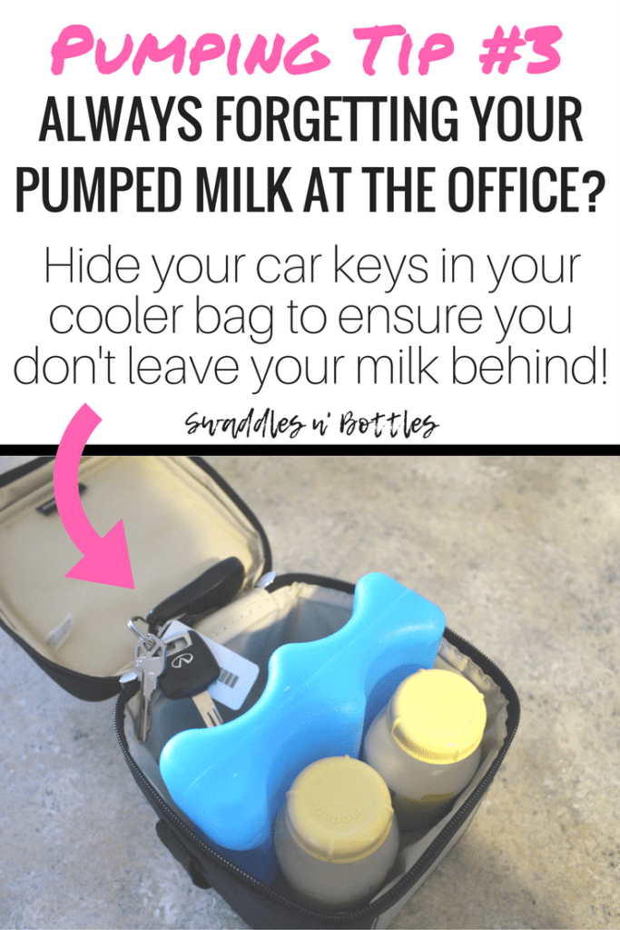 Pumping Tip 3- Always forgetting you pumped milk at the office... Hide your car keys in your cooler to help you remember to take it home