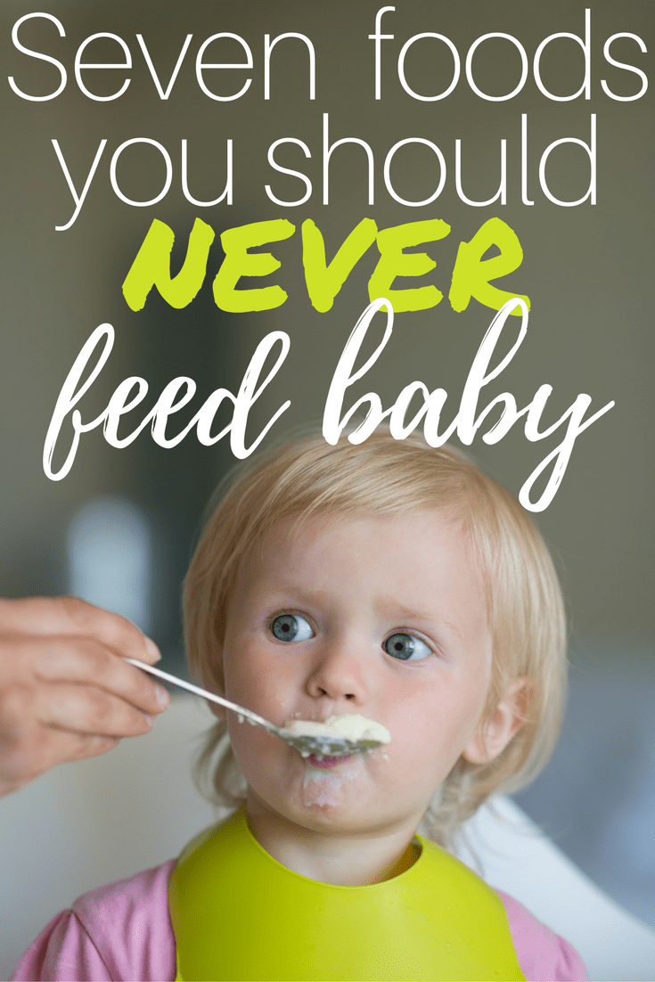 Seven Foods You Should Never Feed Your Baby