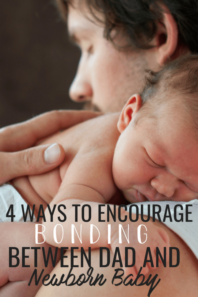 How to Help Dad and Newborn Baby Bond