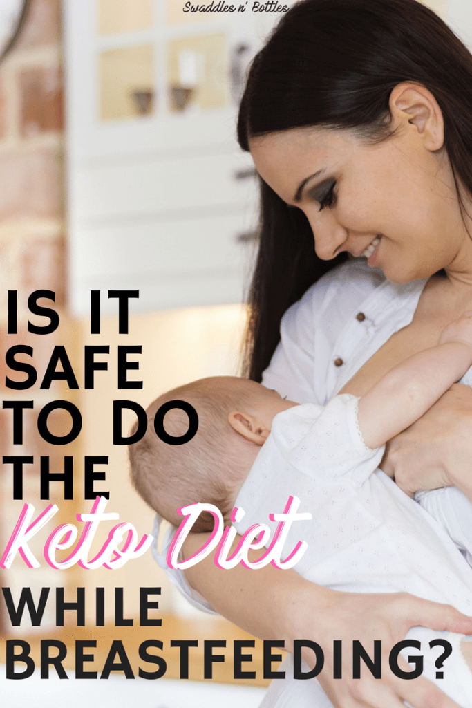 Is it safe to do the keto diet while breastfeeding
