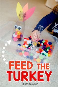 Feed the Turkey. Another amazing activity from Busy Toddler! Incorporates fine motor skills into a fun Thanksgiving Activity