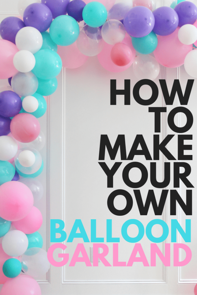 How To Make Your Own Balloon Garland Swaddles N Bottles