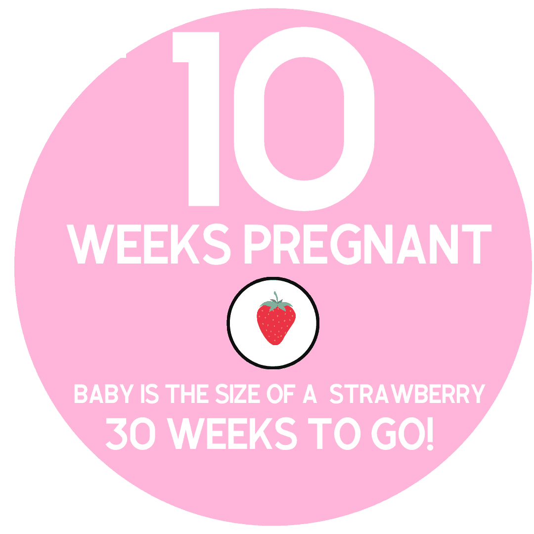 10 weeks pregnant symptoms